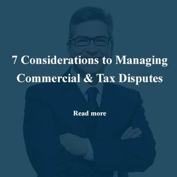 UK law 7 Considers to Managing Commercial & Tax Disputes