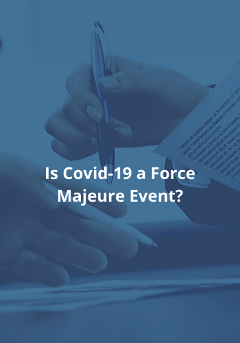 Is Covid-19 a Force Majeure Event?